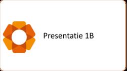 presentatie 1B